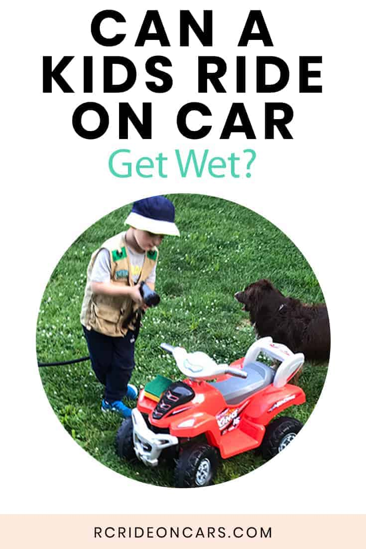 Can ride on kids cars get wet