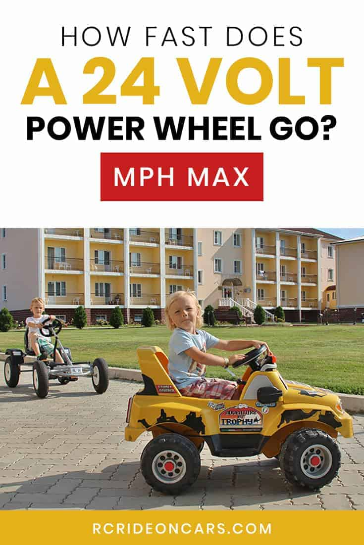How fast does a 24 volt Power Wheel go? MPH Max