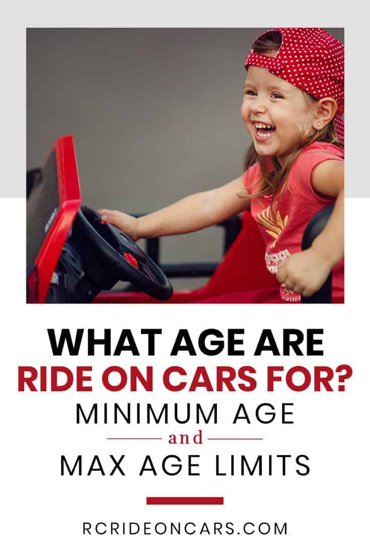 What age are Ride On Cars for? Minimum age and Max age limits