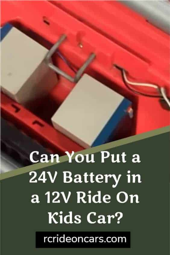 Can You Put a 24V Battery in a 12V Ride On Kids Car?