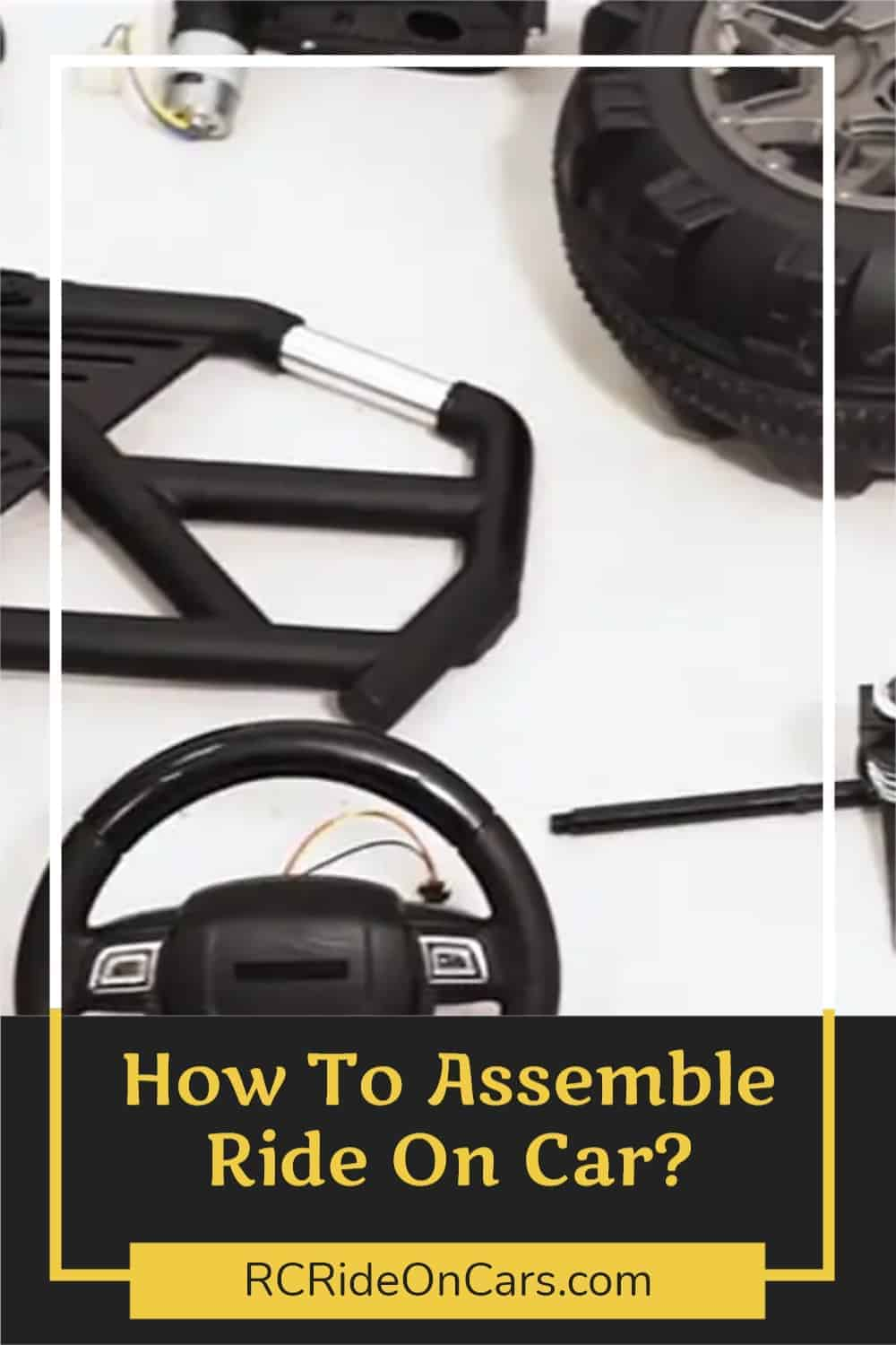 How To Assemble Ride On Car